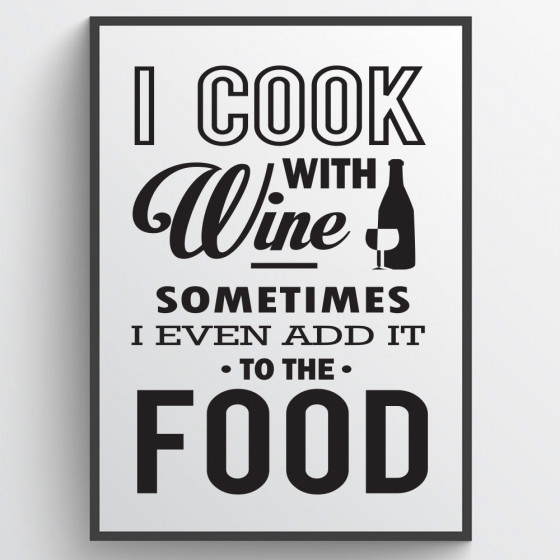 I cook with wine poster wallsticker