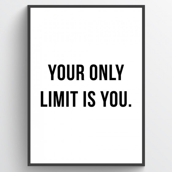 Your only limit is you poster wallsticker