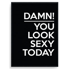 Damn You Look Sexy Poster wallsticker