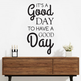 It's a good day wallsticker