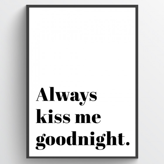 Always kiss me goodnight poster wallsticker