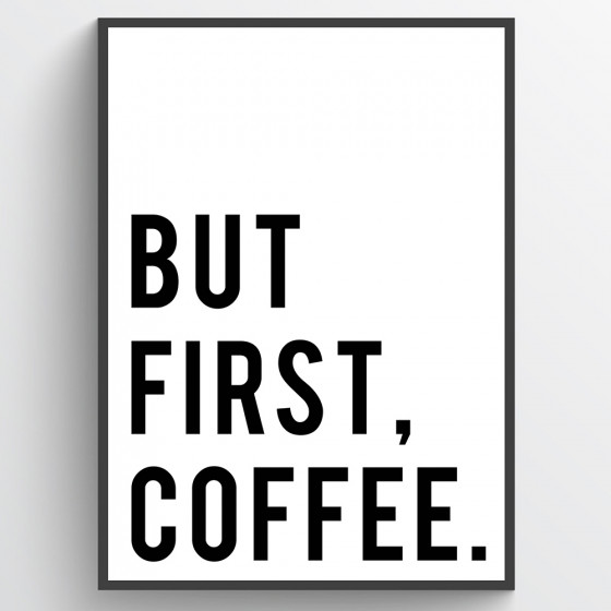 But first coffee poster wallsticker