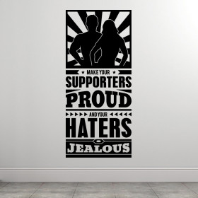 Supporters proud and haters jealous wallsticker