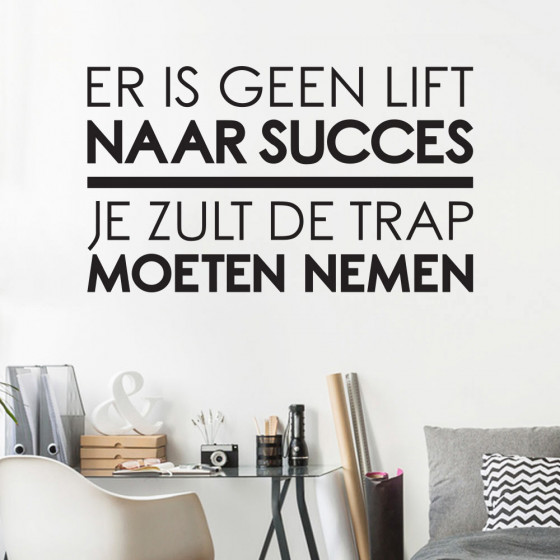 Er is geen lift naar succes wallsticker