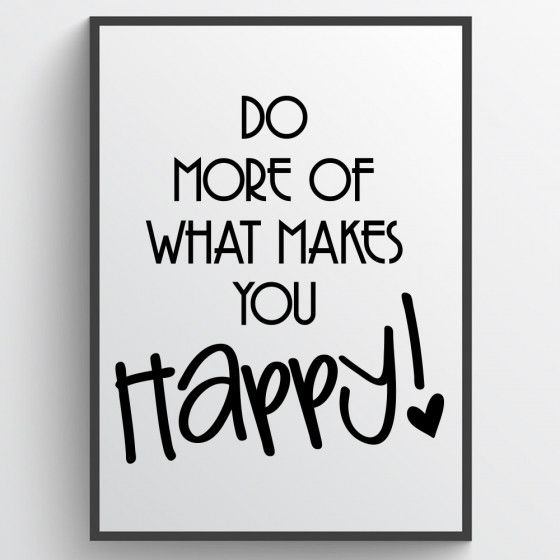 Do what makes you happy Poster wallsticker