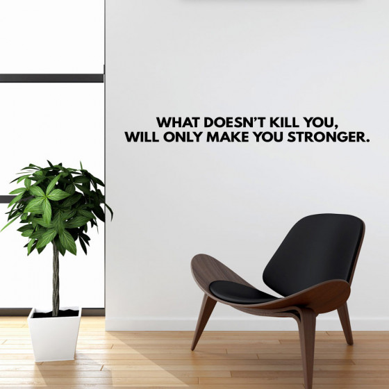 What doesn't kill you wallsticker