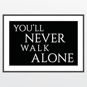 #2 You'll never walk alone - poster wallsticker