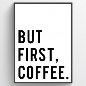 But first coffee - poster wallsticker